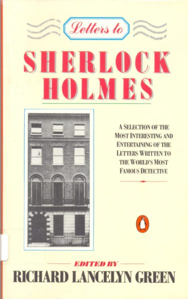 Cover of a book 'Letter to Sherlock Holmes: A selection of the most interesting and entertaining of the letters written to the world's most famous detective. Editied by Richard Lancelyn Green' With a photograph of a building